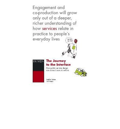 9781841801643: Journey to the Interface: How Public Service Design Can Connect Users to Reform