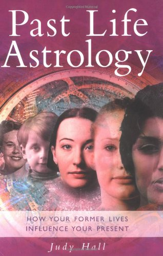 9781841810980: Past Life Astrology: How Your Former Lives Influence Your Present