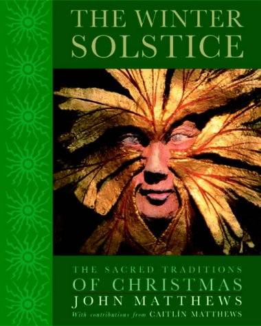 9781841811239: The Winter Solstice: The Sacred Traditions of Christmas
