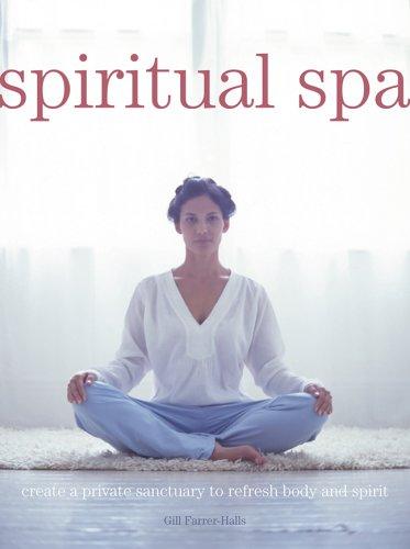 9781841812540: Spiritual Spa: Create a Private Sanctuary to Refresh Body and Spirit