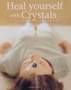 Heal Yourself with Crystals: Crystal Medicine for: Raven, Hazel