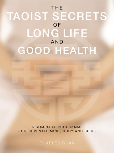 THE TAOIST SECRETS OF LONG LIFE AND GOOD HEALTH a complete programme to rejuvenate mind, body and...