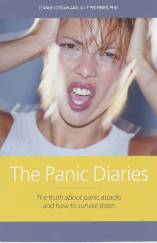 The Panic Diaries: The Truth About Panic: Pederson, Julie, Jordan,
