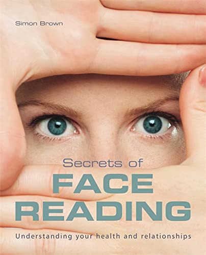 9781841813240: The Secrets of Face Reading: Understanding Your Health and Relationships