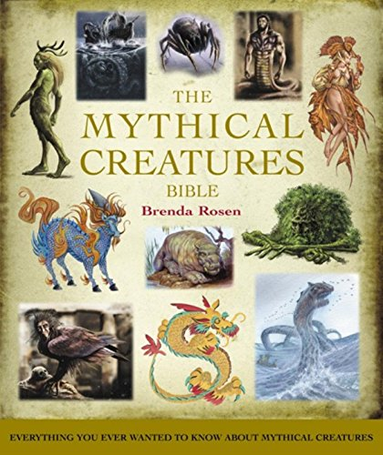 9781841813424: The Mythical Creatures Bible: The definitive guide to beasts and beings from mythology and folklore (Godsfield Bibles)