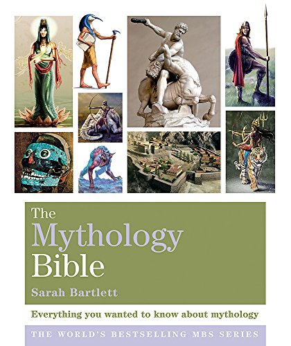 9781841813462: The Mythology Bible: Everything you wanted to know about mythology (Godsfield Bible Series)