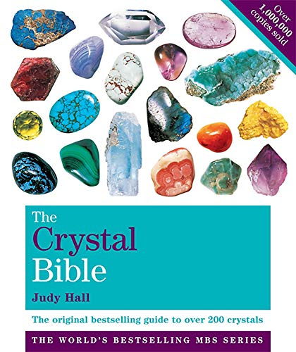 The Crystal Bible Volume 1. The Definitive Guide to Over 200 Crystals.