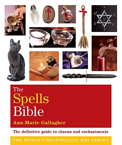 TheSpells Bible The Definitive Guide to Charms: Gallagher, Ann-Marie