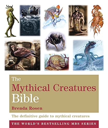 9781841813981: The Mythical Creatures Bible: The definitive guide to beasts and beings from mythology and folklore (Godsfield Bibles)