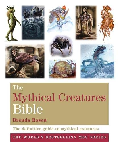 9781841813981: The Mythical Creatures Bible: The definitive guide to beasts and beings from mythology and folklore (Godsfield Bible Series)