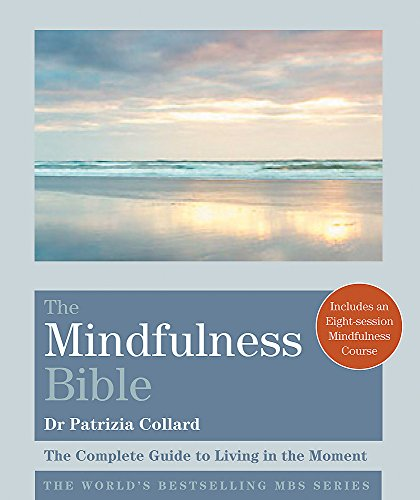 9781841814520: The Mindfulness Bible: The Complete Guide to Living in the Moment (Godsfield Bible Series)
