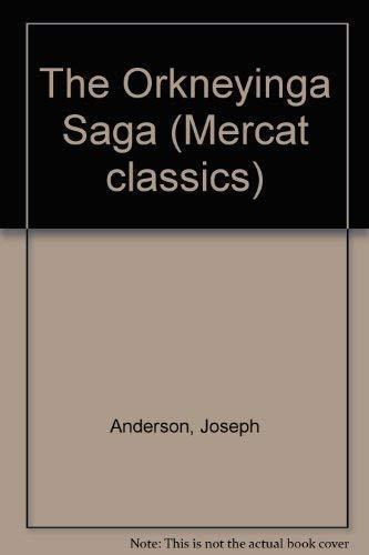 The Orkneyinga Saga (Mercat classics): Anderson, Joseph