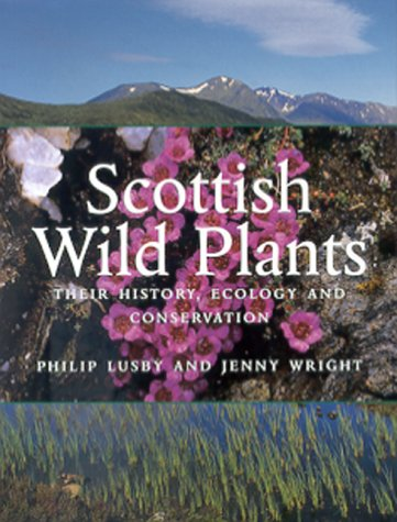 9781841830117: Scottish Wild Plants: Their History, Ecology and Conservation