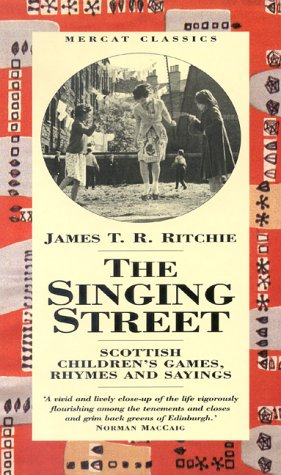 9781841830131: The Singing Street:: Scottish Children's Games, Rhymes and Sayings