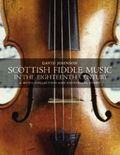 Scottish Fiddle Music of the 18th Century (1841830836) by David Johnson