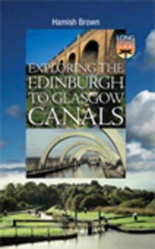 9781841830964: Exploring the Edinburgh to Glasgow Canals