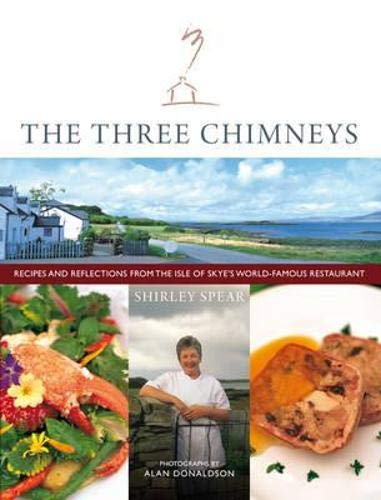 9781841830971: The Three Chimneys: Recipes & Reflections from the Isle of Skye's World Famous Restaurant