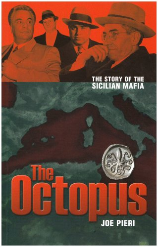 The Octopus: The Rise and Rise of the Sicilian Mafia (1841831271) by Joe Pieri