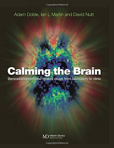 9781841840529: Calming the Brain: Benzodiazepines and Related Drugs from Laboratory to Clinic