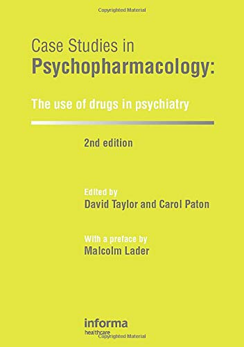 Case Studies in Psychopharmacology: The Use of: David Taylor; Carol