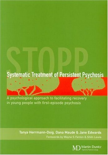 Systematic Treatment of Persistent Psychosis (STOPP) : A Psychological Approach to Facilitating ...