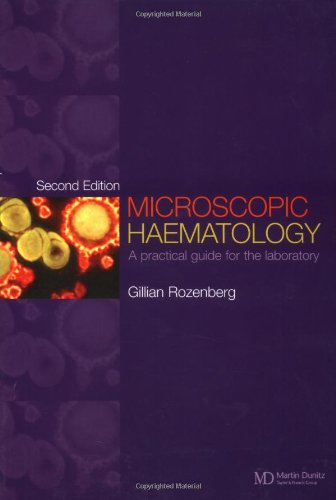 Microscopic Haematology: A Practical Guide for the Laboratory, 2nd edition: Rozenberg, Gillian