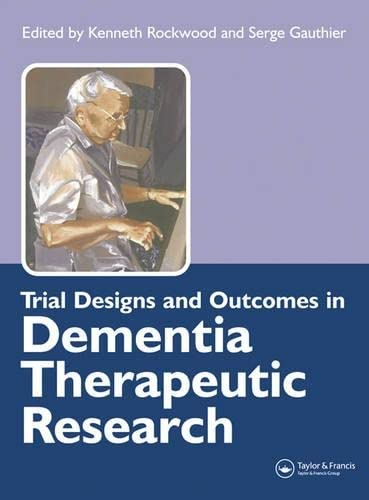 Trial Designs and Outcomes in Dementia Therapeutic: Rockwood, Kenneth; Gauthier,