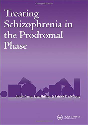 9781841843278: Treating Schizophrenia in the Prodromal Phase: Back to the Future
