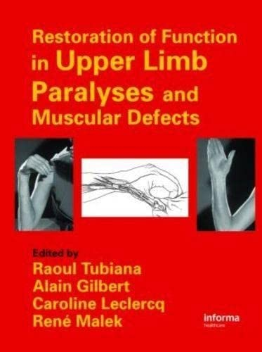 Restoration of Functions in Upper Limb Paralyses: Tubiana, Raoul (Editor)/