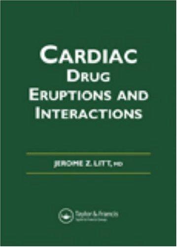 Litt's Cardiac Drug Eruptions and Interactions: Litt, Jerome Z.