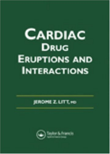 Litt'S Cardiac Drug Eruptions And Interactions