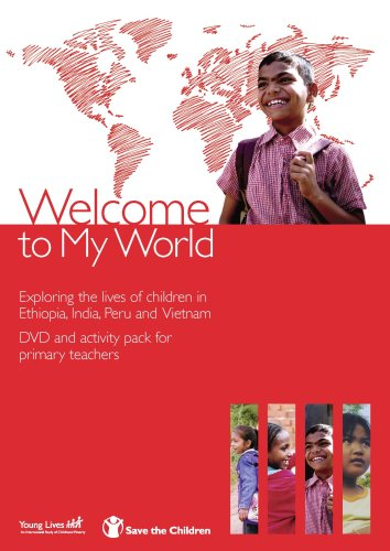 9781841871134: Welcome to My World: Exploring the Lives of Four Children Growing Up in Ethiopia, India, Peru and Vietnam - DVD and Activity Pack for Primary School Teachers