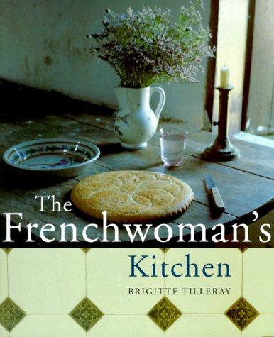 The Frenchwoman's Kitchen: Tilleray, Brigitte
