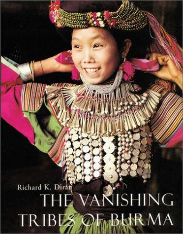 Vanishing Tribes of Burma: Diran, Richard.K.