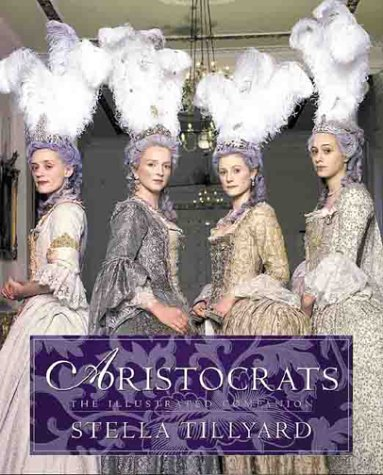 Aristocrats : The Illustrated Companion