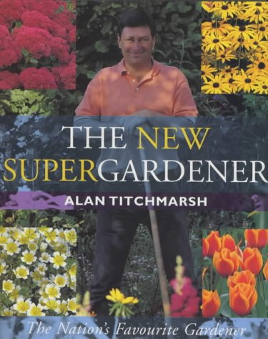 9781841880464: The New Super Gardener: The Nation's Favourite Gardener