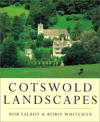 Cotswold Landscapes (9781841880600) by Rob Talbo; Robin Whiteman