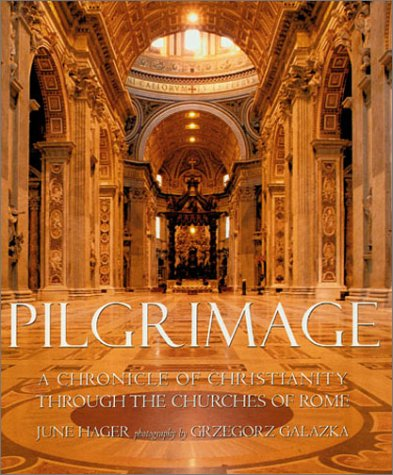 Pilgrimage: A Chronicle of Christianity Through the Churches of Rome: June Hager