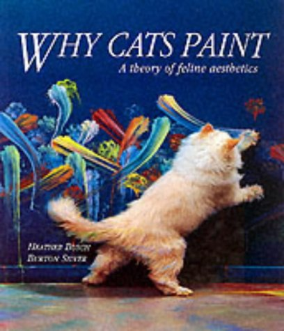 9781841880747: Why Cats Paint: A Theory of Feline Aesthetics