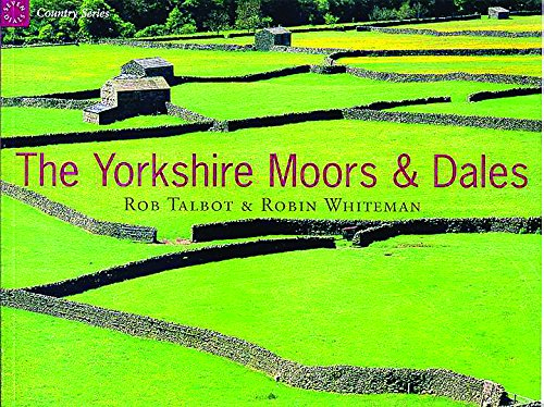 The Country Series: Yorkshire Moors & Dales (1841880809) by Rob Talbot; Robin Whiteman