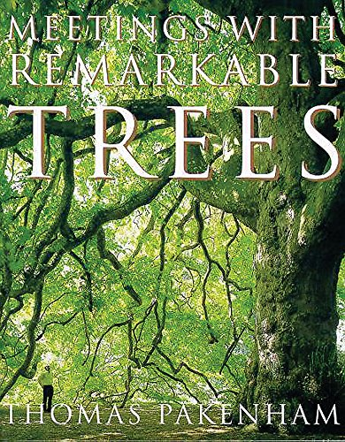 9781841880860: Meetings with Remarkable Trees (Cassell Illustrated Classics)