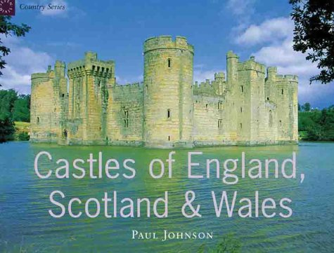 Castles of England, Scotland and Wales: Paul Johnson