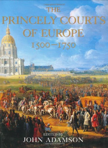9781841880976: The Princely Courts of Europe 1500-1750