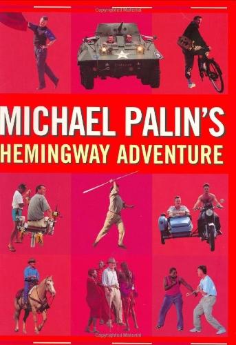 9781841881065: Michael Palin's Hemingway Adventure