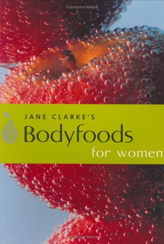 9781841881072: Body Foods for Women: Eat Your Way to Good Health