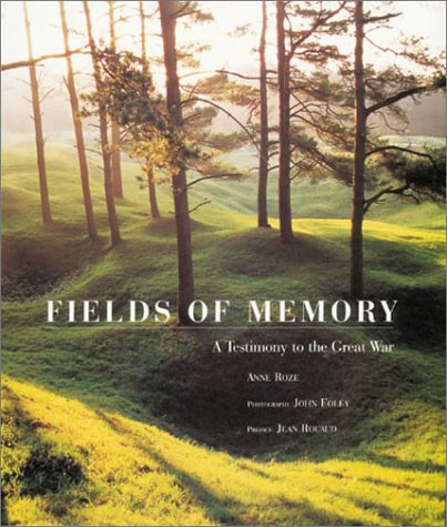 Fields of Memory: A Testimony to the Great War (1841881112) by Anne Roze