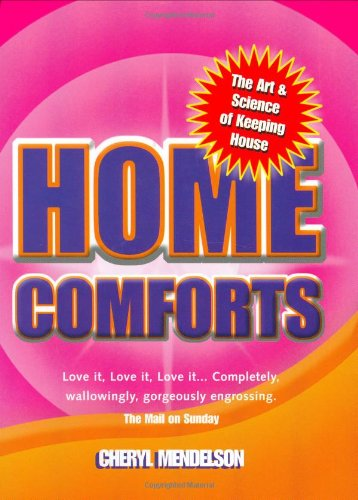 Home Comforts: The Art & Science of: Mendelson, Cheryl