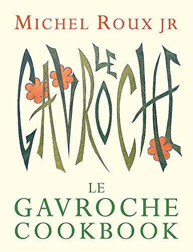 Le Gavroche Cookbook: Michel Roux