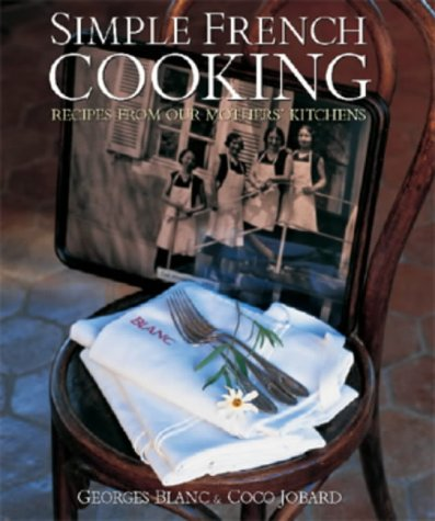 9781841881911: Simple French Cooking: Recipes from Our Mothers' Kitchens