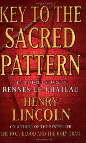 9781841882062: Key to the Sacred Pattern: The Untold Story of Rennes-le-Chateau